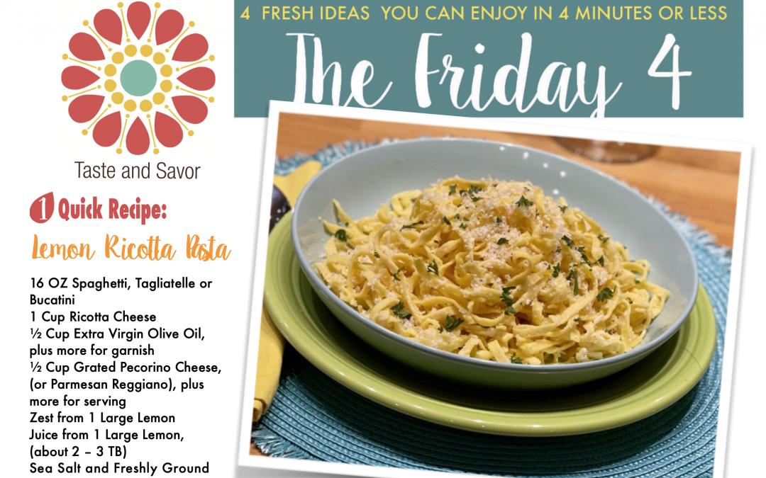 Friday Four – Lemon Ricotta Pasta – 060421