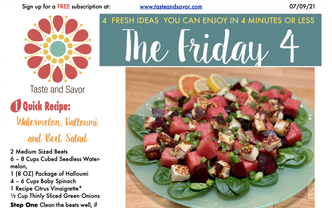Friday Four – Med Style Watermelon, Halloumi and Beet Salad – 070921
