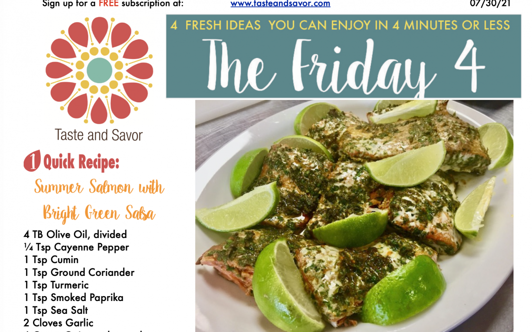 Friday Four – Summer Salmon with Bright Green Salsa – 073021