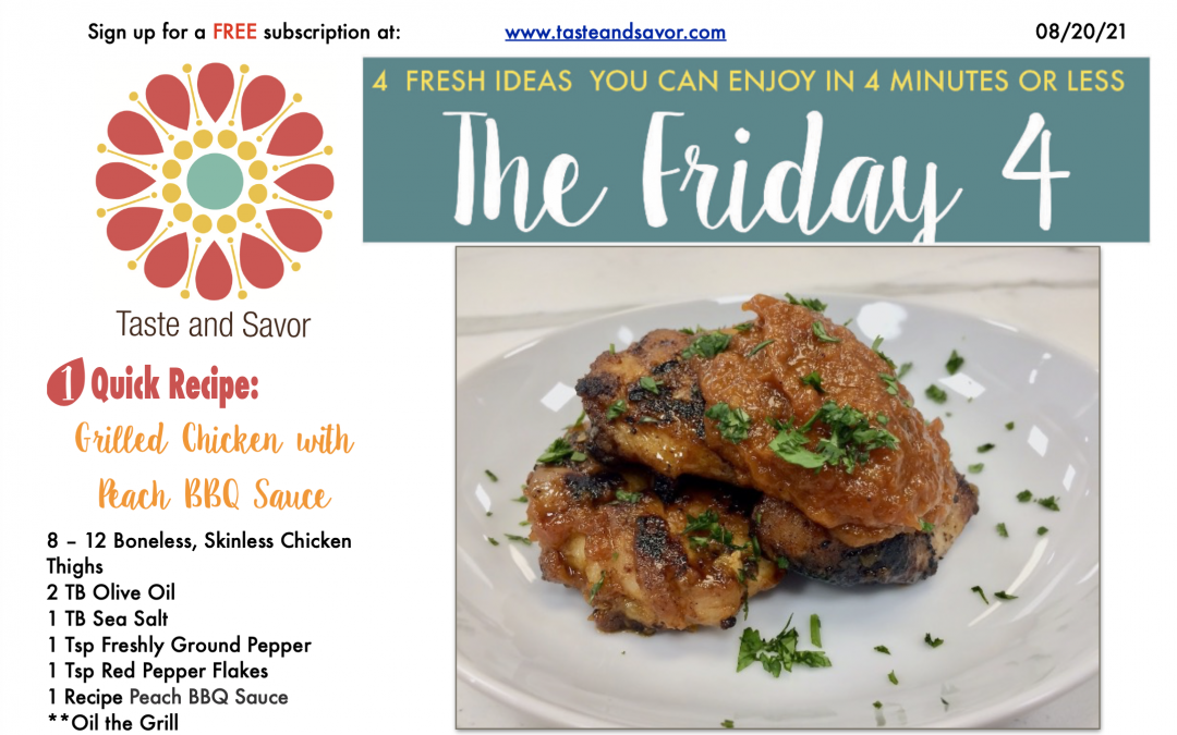 Friday Four – Grilled Chicken with Peach BBQ Sauce – 082021
