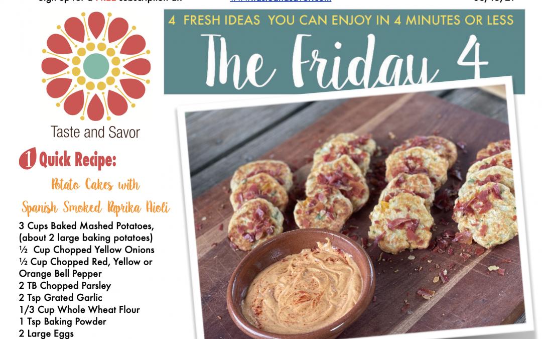 Friday Four – Spanish Inspired Potato Cakes with Smoked Paprika Aioli – 081321
