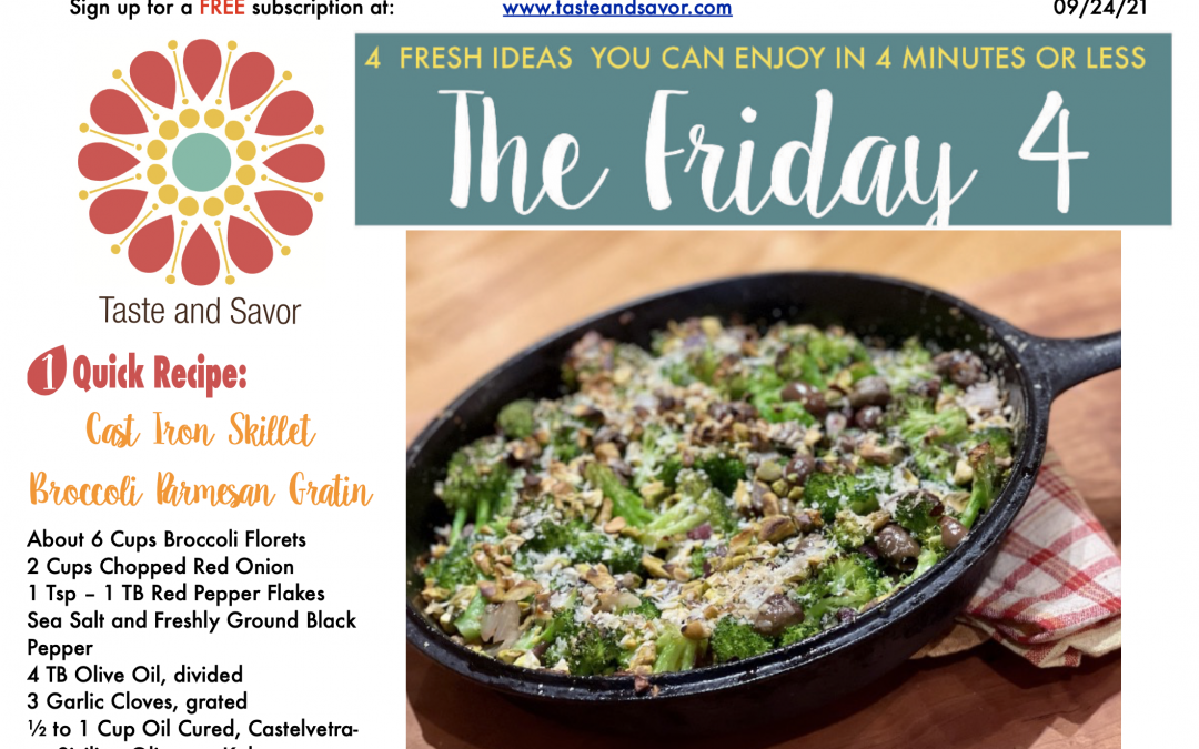 Friday Four – Cast Iron Skillet Broccoli Parmesan Gratin – 092421