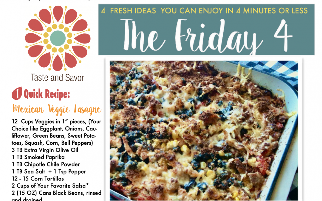 Friday Four – Mexican Veggie Lasagne – 091021