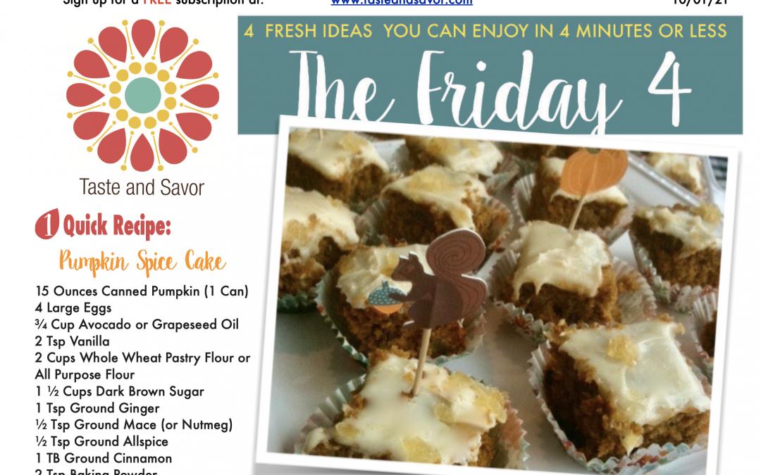 Friday Four – Easy Yummy Pumpkin Spice Cake – 100121