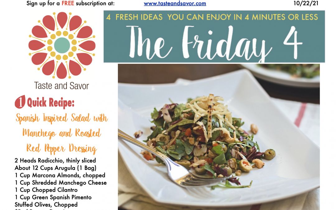 Friday Four – Spanish Inspired Fall Salad with Manchego and Roasted Red Pepper Dressing – 102221