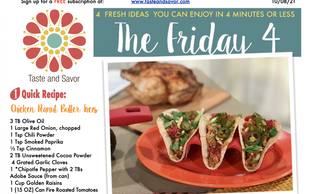 Friday Four – Sweet and Spicy Chicken Peanut Butter Tacos – 100821